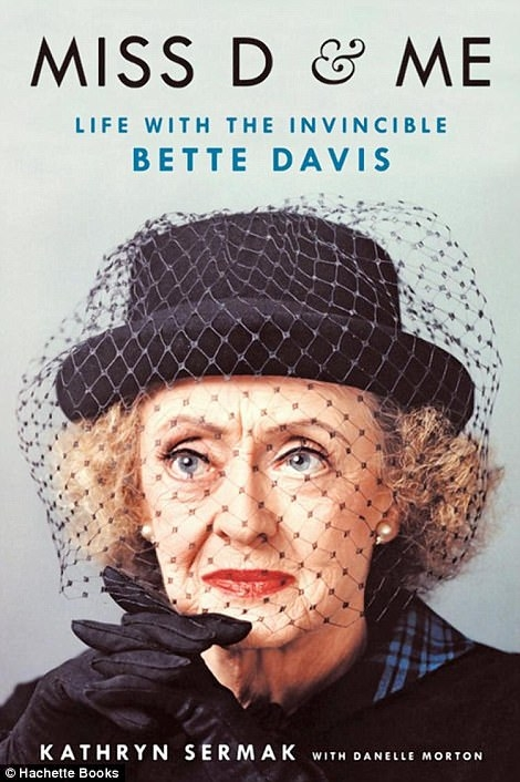 2. Cover of Kathryn Sermak's book Miss D & Me – Life with the Invincible Bette Davis - provided by Kathryn Sermak